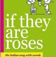 If they are roses (and other Italian superstitions)